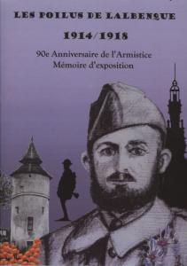 Les poilus de Lalbenque 1914/1918, 90° anniversaire de l'Armistice, Mémoire d'exposition